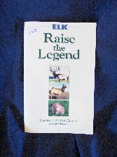 Elk:   Raise the Legend
